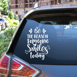 Be The Reason Someone Smiles Today Vinyl Decal