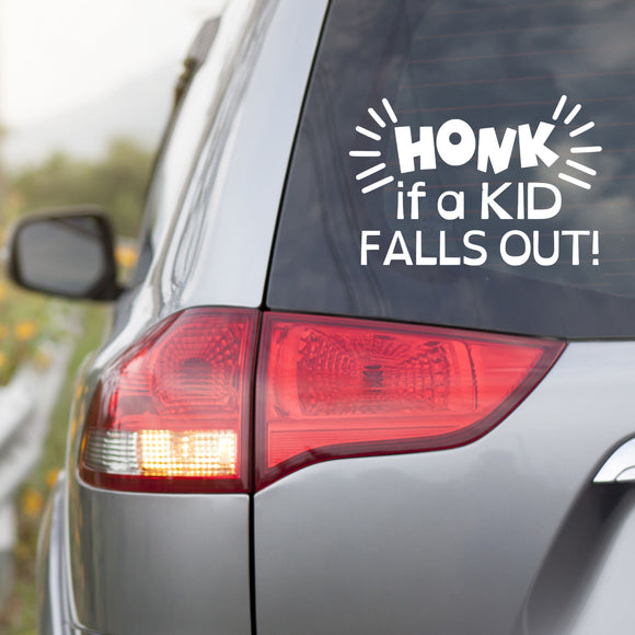 Honk If A Kid Falls Out Vinyl Decal