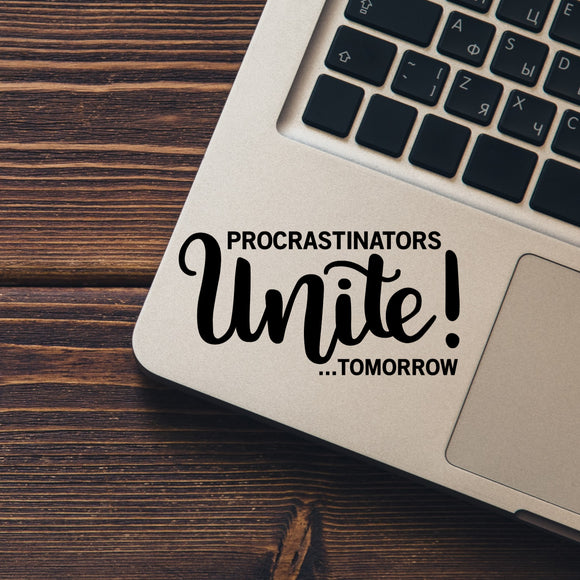 Procrastinators Unite Tomorrow Vinyl Decal