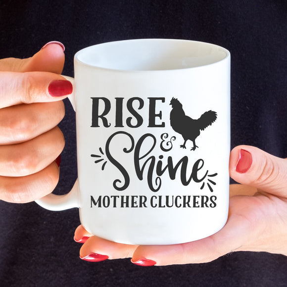 Rise and Shine Mother Cluckers Vinyl Decal
