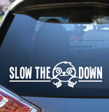 Slow the Sloth Down Vinyl Decal