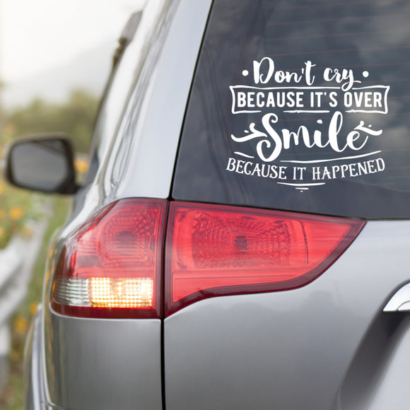 Smile Because It Happened Vinyl Decal
