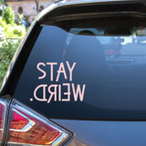 Stay Weird Vinyl Decal