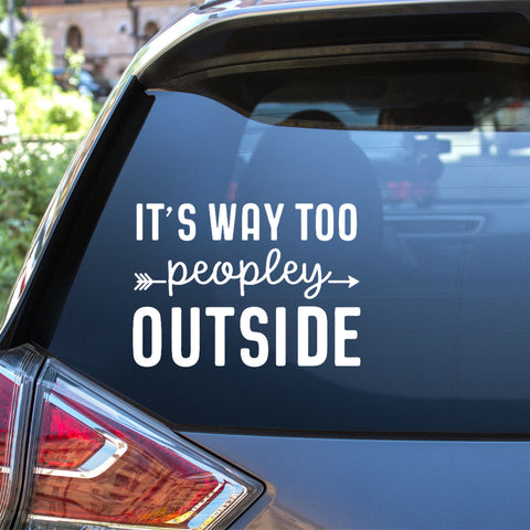 Way Too Peopley Outside Vinyl Decal