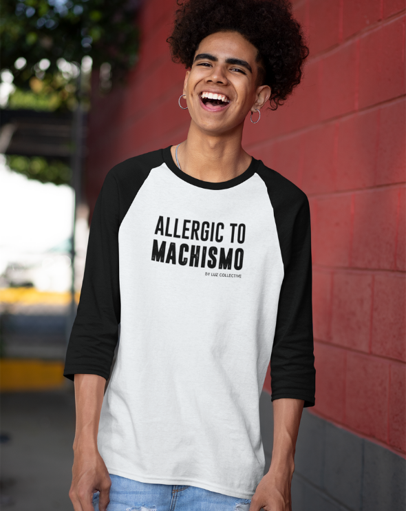 Allergic To Machismo latina empowerment 3/4 Sleeve Tee white and black Extra large