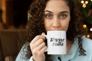 The Present is Latina Mug