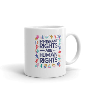 Immigrant Rights are Human Rights White Empowerment Mug