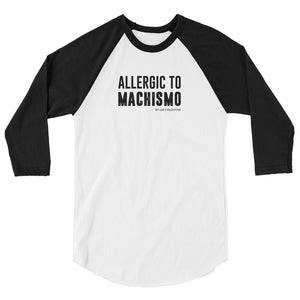 Allergic To Machismo latina empowerment 3/4 Sleeve Tee white and black large