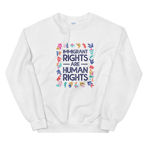 Immigrant Rights are Human Rights Sweatshirt - Luz Collective Shop