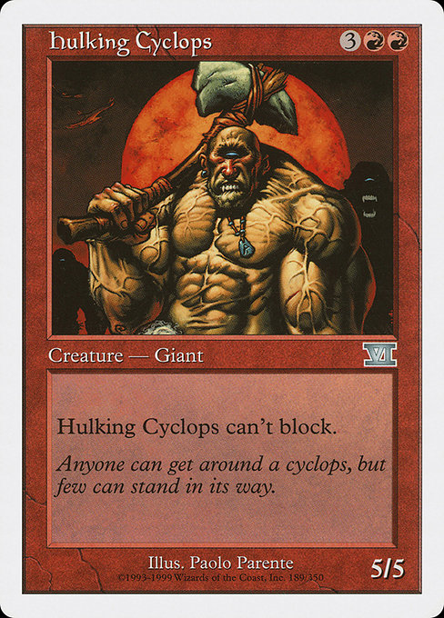 Hulking Cyclops [Classic Sixth Edition]