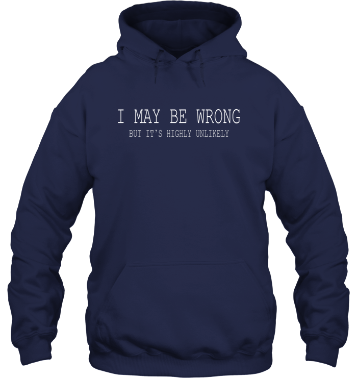 I May Be Wrong Funny T-shirt