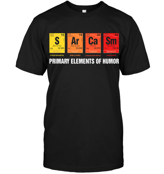 Science   Primary Elements Of Humor T Shirt