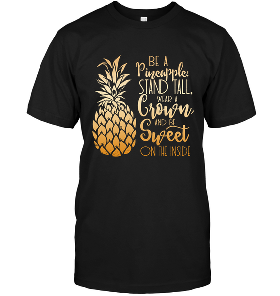 Be A Pineapple Gift T-Shirt