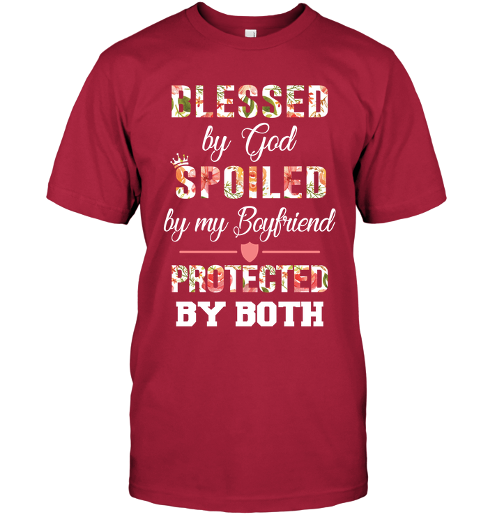 Blessed By God Spoiled By My Boyfriend T-shirt