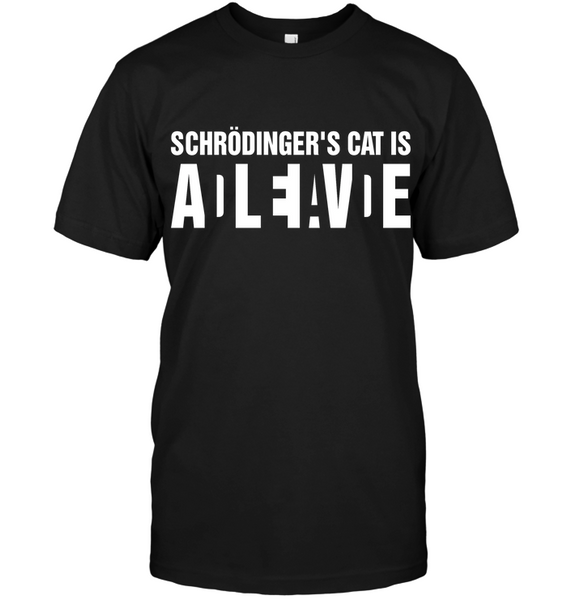 Science - Schrodinger S Cat Is Alive Dead T Shirts