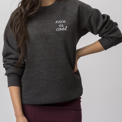 Nice is Cool Crewneck Sweatshirt