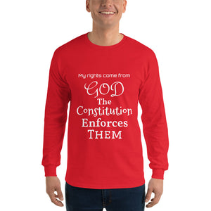 My Rights Come From GOD Long Sleeve T-Shirt