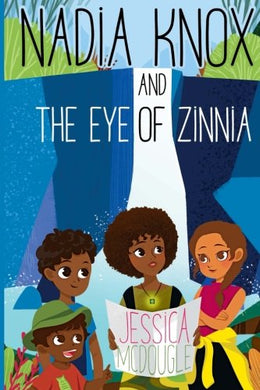 Nadia Knox and the Eye of Zinnia (Volume 1)