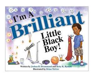 I'm A Brilliant Little Black Boy! (The BBoy Collection/The I'm A Boy Collection)