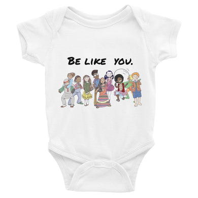 Be Like You. Infant Bodysuit