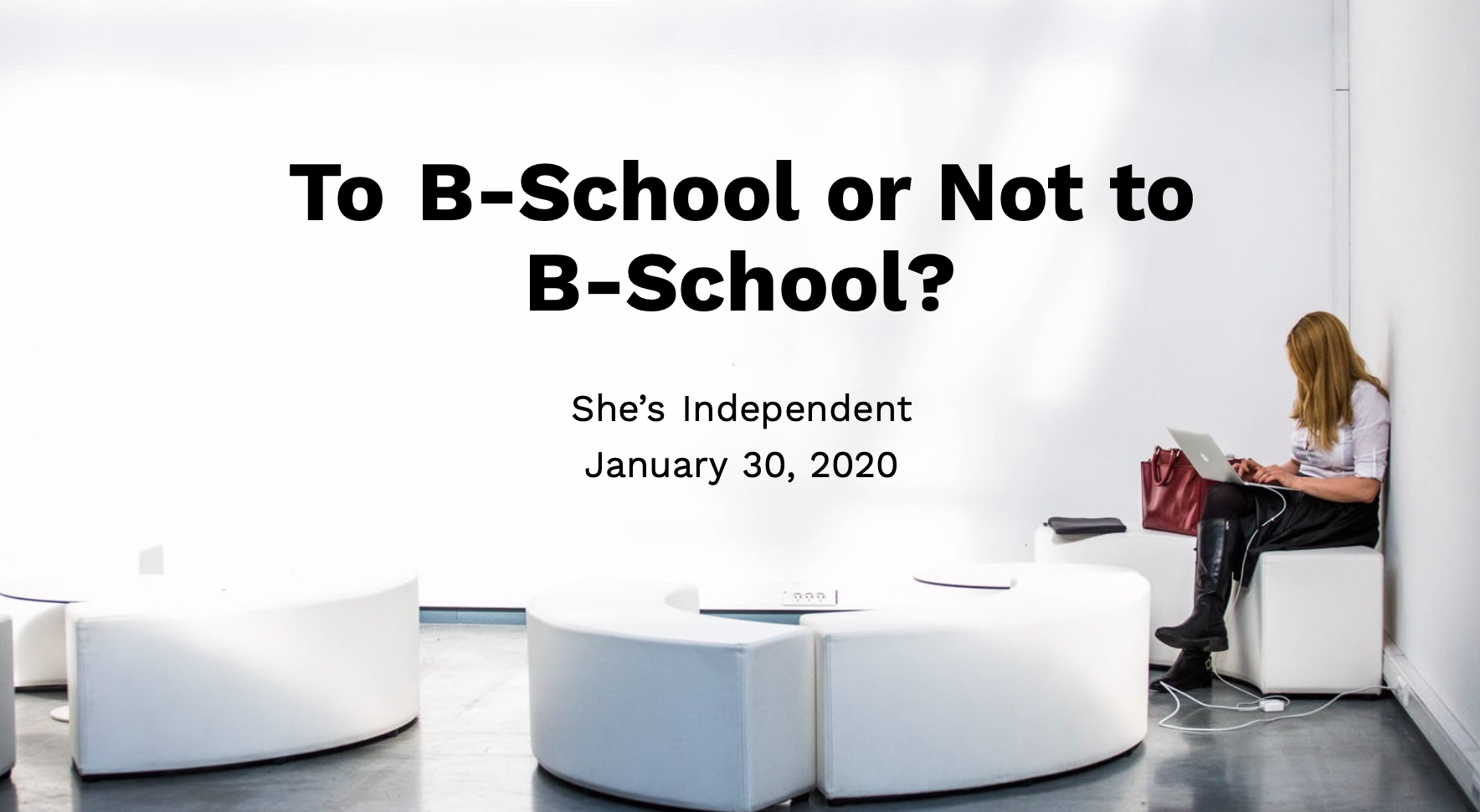 To B-School or Not to B-School? 1/30 4pm MT/ 6pm ET