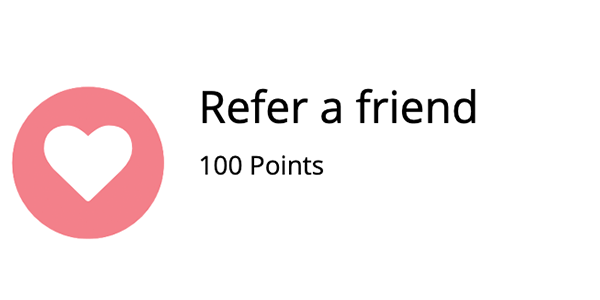 Ways to earn points - refer a friend to earn 100 points