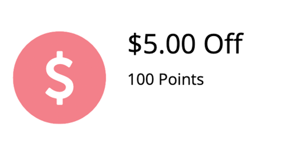 Ways to redeem points - 100 points = $5 Off