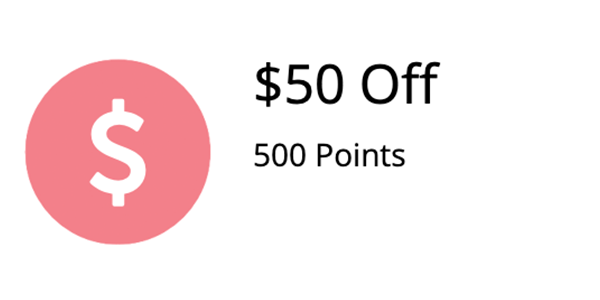 Ways to Redeem Points - 500 points = $50.00 Off