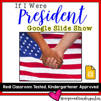 President's Day Activities : If I Were President EDITABLE GOOGLE SLIDES Show!