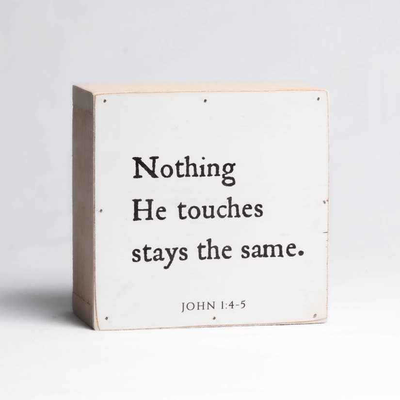Nothing He Touches Stays the Same Wood Block Shelf Sitter
