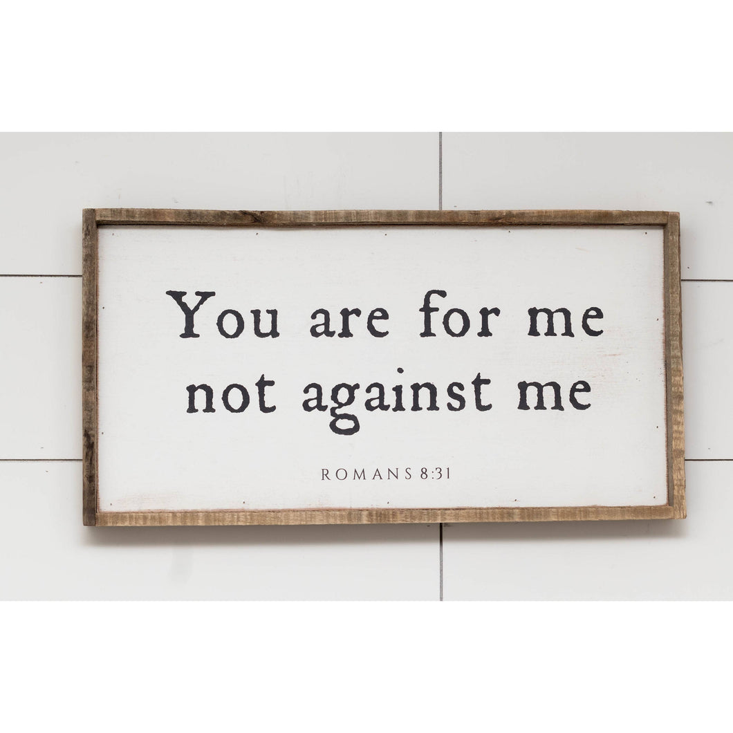 "You Are For Me Not Against Me 24"" x 12"