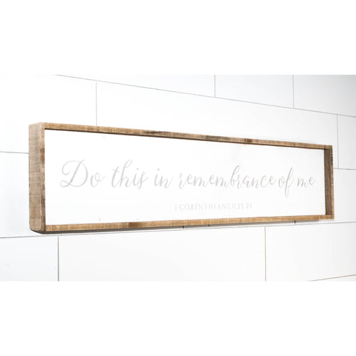 "Do This in Remembrance of Me 42"" Barnwood Framed Sign"