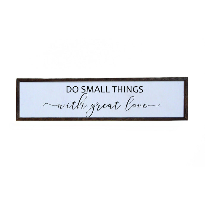 "Do Small Things with Great Love Wood Framed Sign – 36""x 10"""