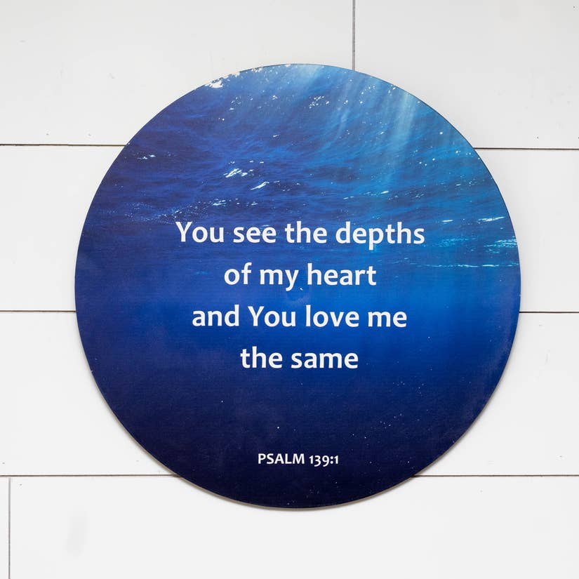 You see the depths of my heart | Round Hanging Sign
