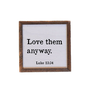 Love Them Anyway Wood Shelf Sitter Box Sign