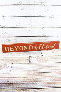 "Beyond Blessed  24"" Wood Plank Sign - Window/Door Topper"