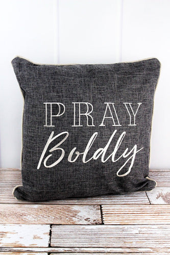 Pray Boldly Charcoal Gray Throw Pillow 17