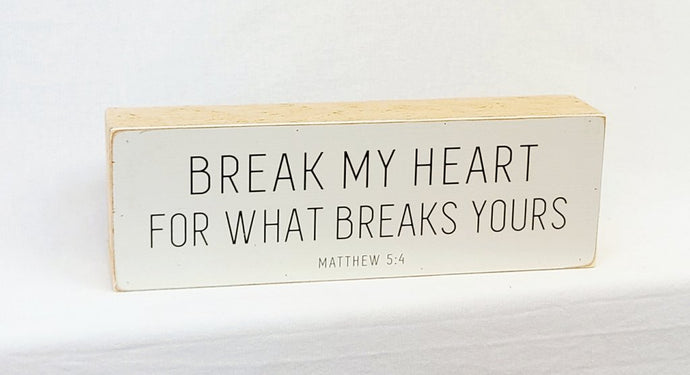 Break My Heart for What Breaks Yours Shelf Sitter with Burlap Bag