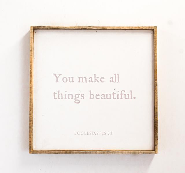 "You Make All Things Beautiful 25"" x 25"" Wood Framed Wall Art"
