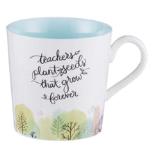 Load image into Gallery viewer, Teachers Plant Seeds Ceramic Coffee Mug