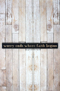 "Worry Ends 36"" Wood Plank Sign - Window/Door Topper"