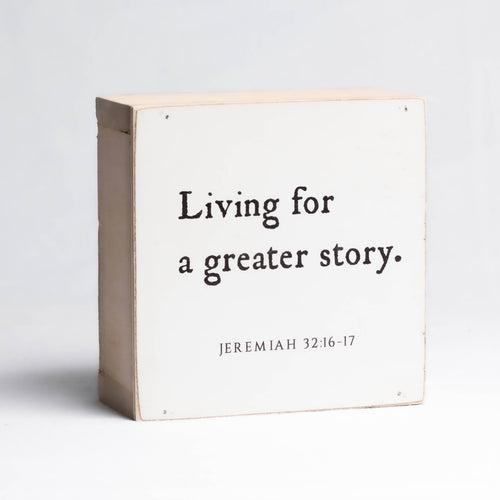 Living for a Greater Story Wood Block Shelf Sitter