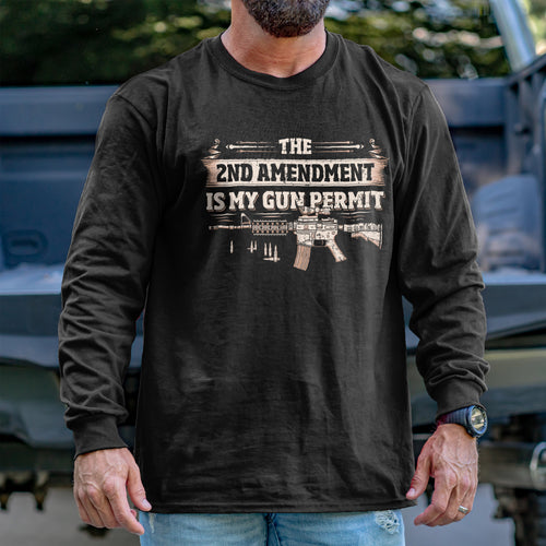 2nd Amendment is my Permit Long Sleeve