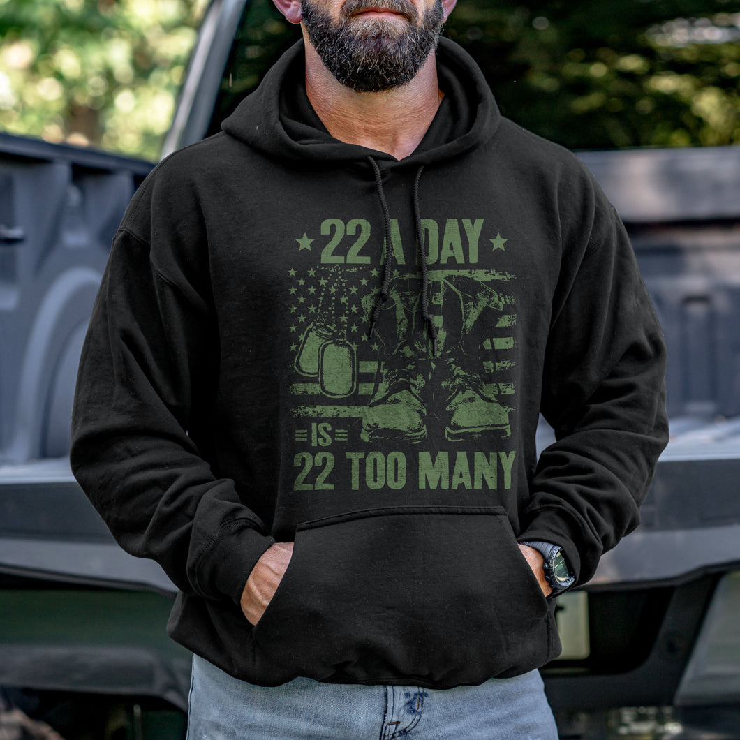 22 A Day is 22 Too Many Hoodie