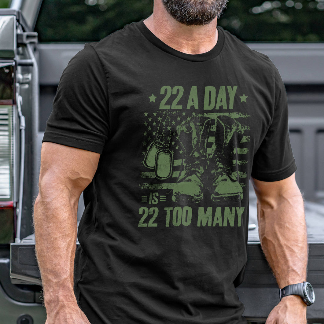 22 A Day is 22 Too Many T-Shirt VIP