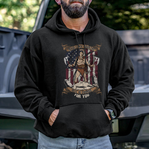 Insult My Country and Hell is Coming for You Hoodie