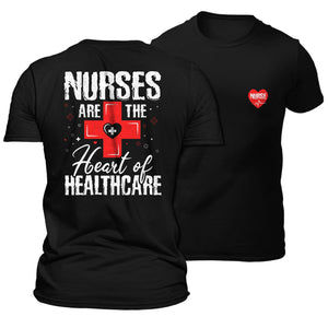 Nurses are the Heart of Healthcare T-Shirt VIP