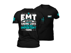 Because Saving Lives is the Most Important Thing T-Shirt