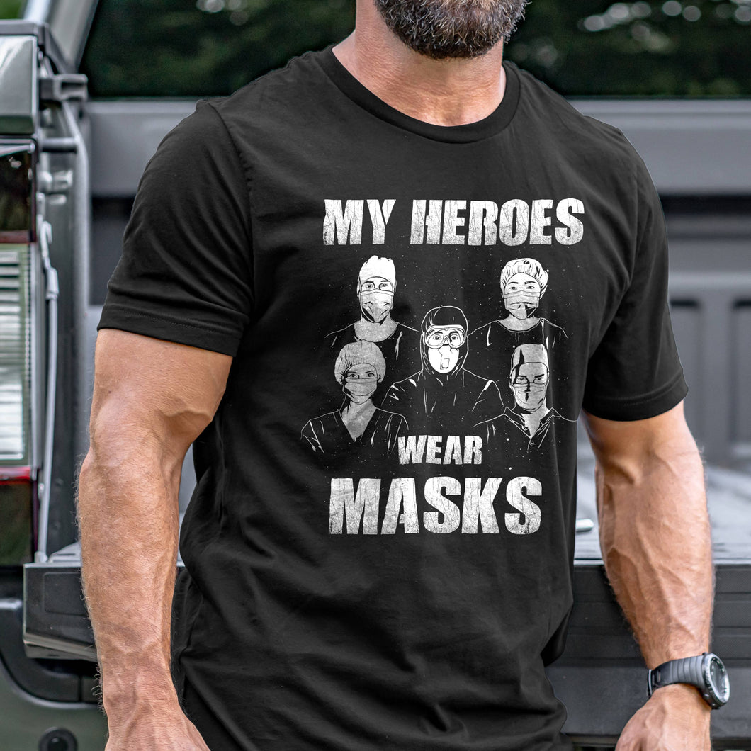 My Heroes Wear Masks T-Shirt VIP