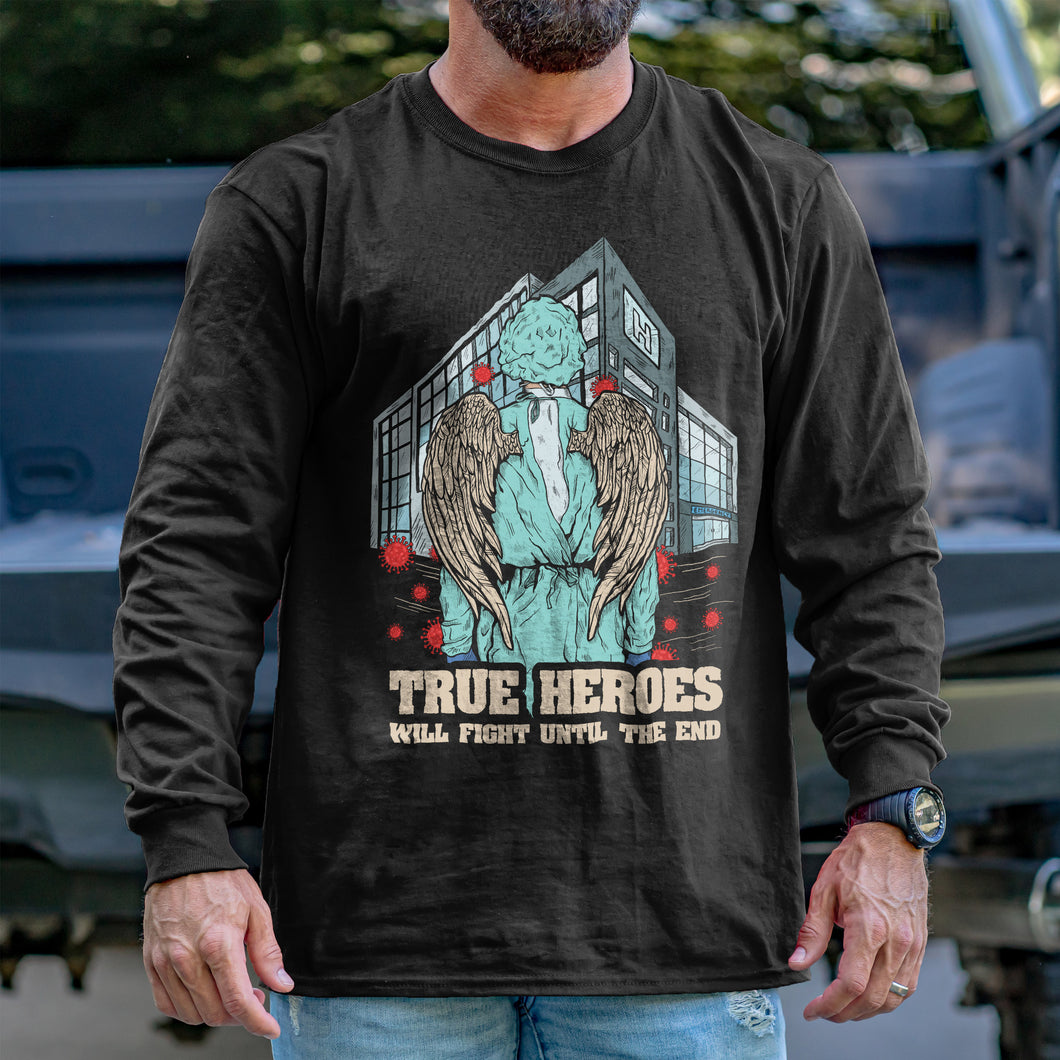 True Heroes Will Fight Until The End Long Sleeve